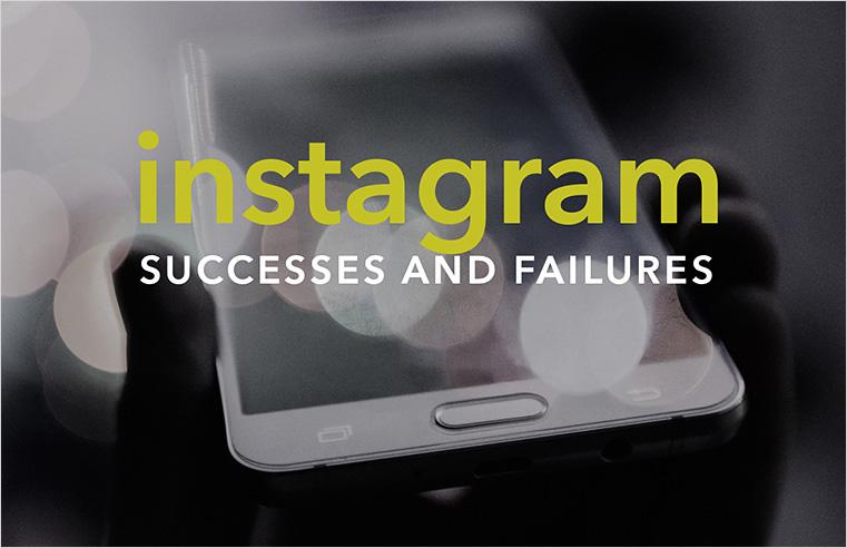 Instagram Success and Failures